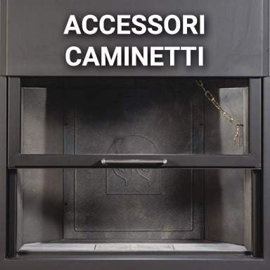 Accessori Caminetti